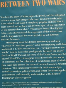 At the Hemingway exhibit at the Morgan Library - I love what he had to say about writing